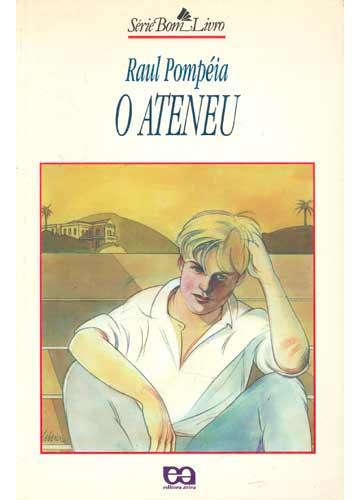 """Resumo do livro """"O Ateneu"""" de Raul Pompeia"""