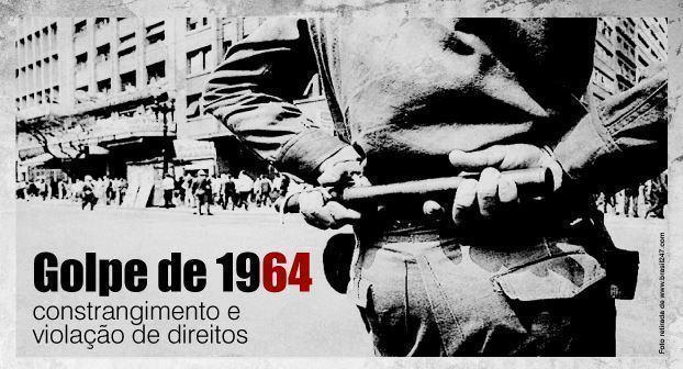 """Resultado de imagem para O GOLPE"""" DE 1964"""
