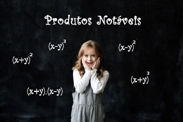 Menina e produtos notáveis