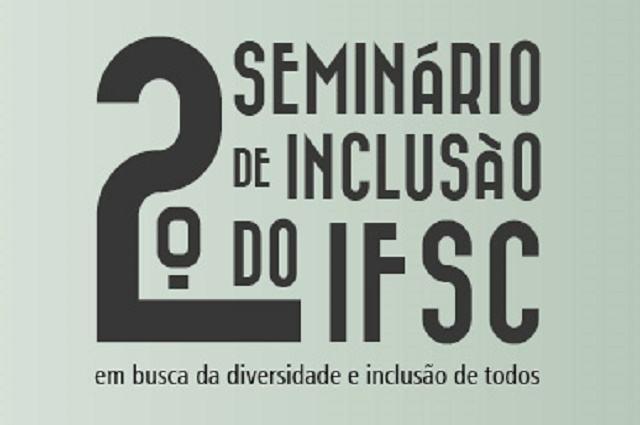 IFSC: abertas inscrições para o II seminário gratuito sobre inclusão escolar